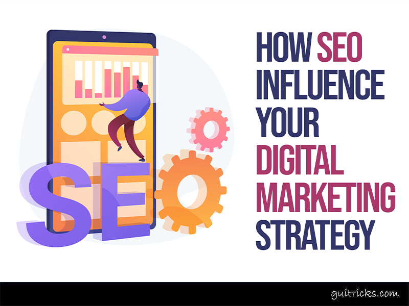 Ways SEO Influence Your Digital Marketing