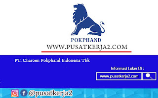 Lowongan Kerja SMA SMK D3 S1 PT Charoen Pokphan Indonesia September 2020