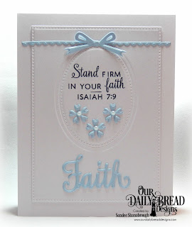 Our Daily Bread Designs Stamp/Die Duos: Walk By Faith, Custom Dies: Bitty Borders, Circle Ornaments,  Bitty Blossoms, Pierced Rectangles, Pierced Ovals