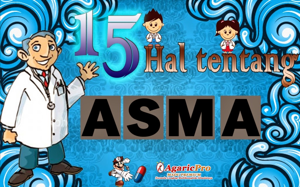 15 hal tentang asma agaricpro