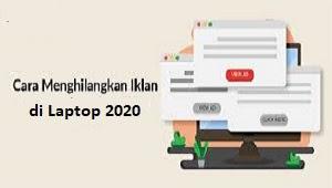 cara menghilangkan iklan di laptop 2020
