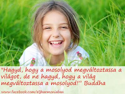 #mosoly #öröm #szeretet #boldogság #éljharmóniában #reakció #döntés