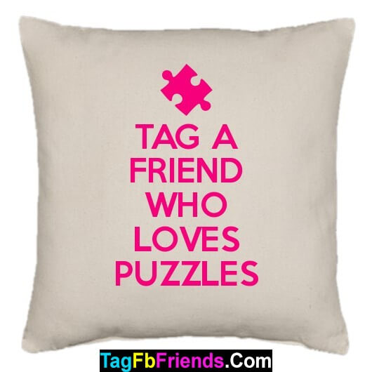 Tag a friend who likes Puzzles.