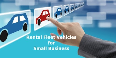 Reasons to Use Rental Fleet Vehicles for Your Small Business Needs