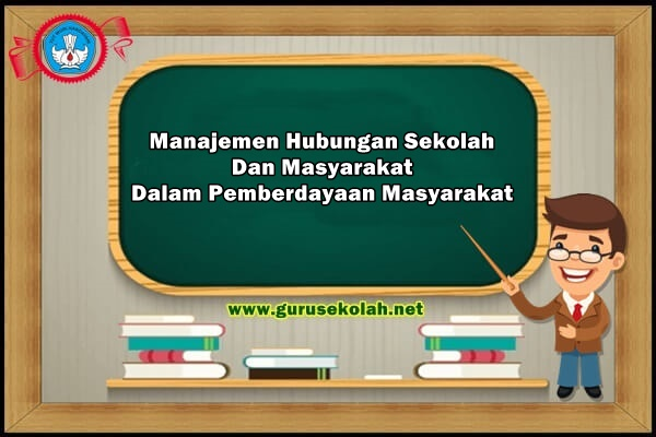 Manajemen Hubungan Sekolah Dan Masyarakat Dalam Pemberdayaan Masyarakat