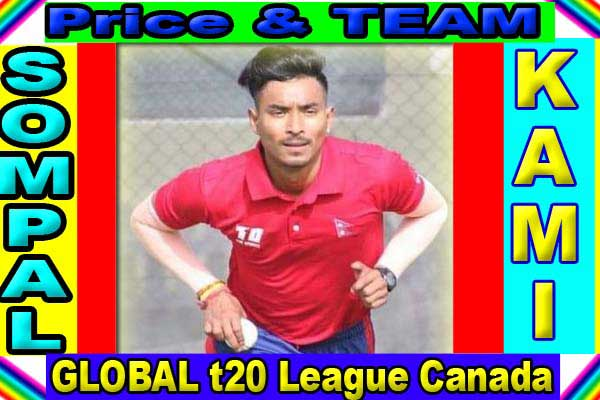 Price of Sompal Kami in Global t20 League 2019 with Team