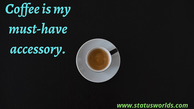 Coffee Status, Quotes, And Captions