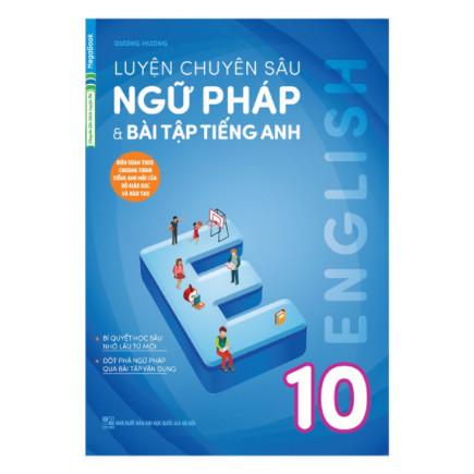 Luyện Chuyên Sâu Ngữ Pháp Và Bài Tập Tiếng Anh Lớp 10 ebook PDF-EPUB-AWZ3-PRC-MOBI