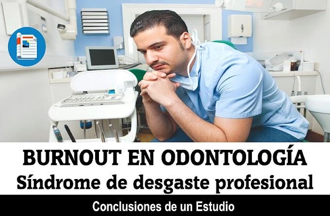 BURNOUT: Síndrome de desgaste profesional en Odontología - Conclusiones de un estudio