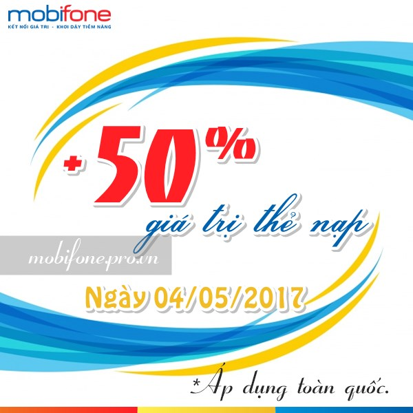 Mobifone khuyến mãi 50% giá trị thẻ nạp trong ngày 4/5/2017