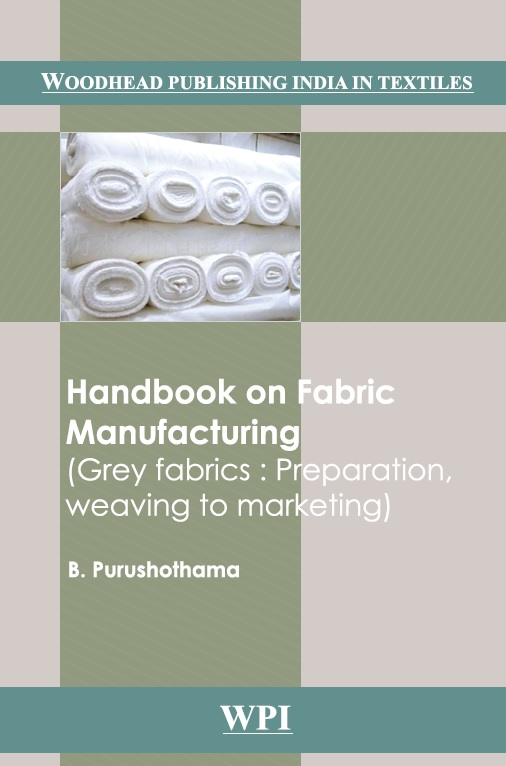 Handbook on Fabric Manufacturing: Grey Fabrics: Preparation, Weaving to Marketing