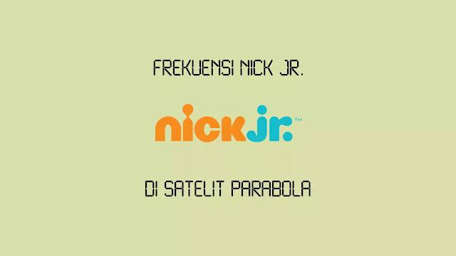 Frekuensi Nick Jr Terbaru yang Gratis di Parabola