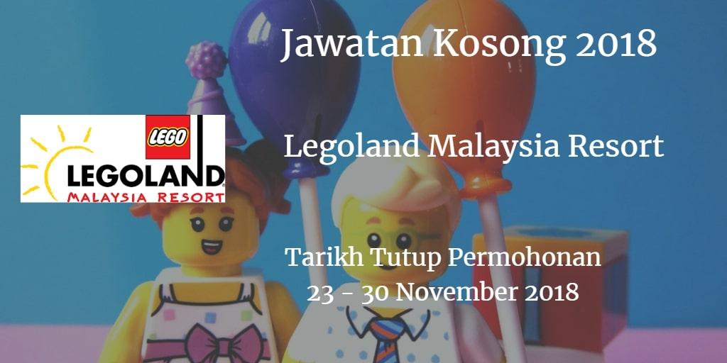 Jawatan Kosong Legoland Malaysia Resort 23 - 30 November 2018