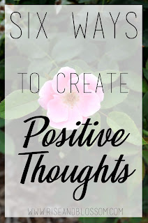 six ways to create positive thoughts