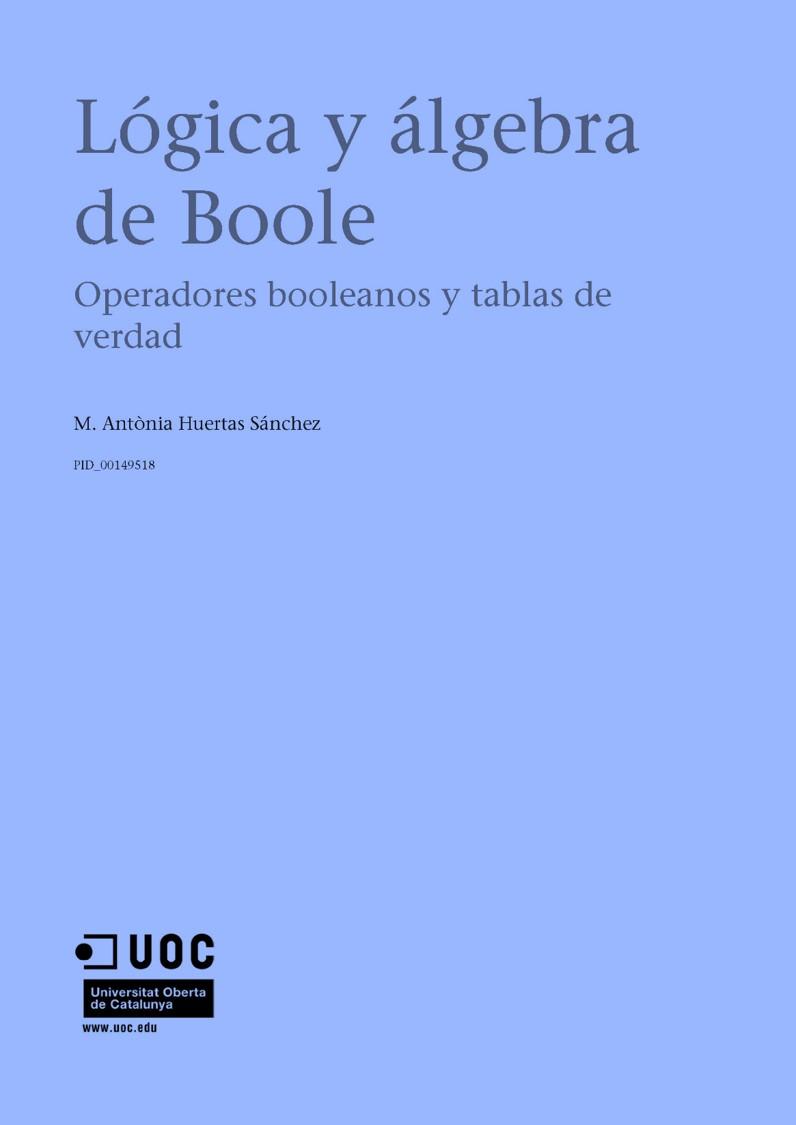 Lógica y álgebra de Boole: Operadores booleanos y tablas de verdad