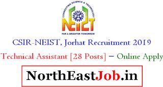 CSIR-NEIST, Jorhat Recruitment 2019 - Technical Assistant [28 Posts], Apply Online