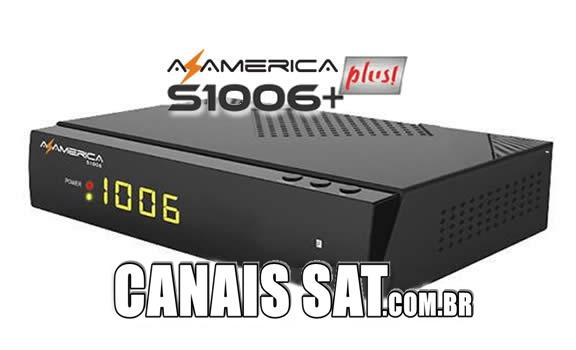 Azamerica S1006 Plus HD Nova Atualização V1.09.21156 - 10/01/2020
