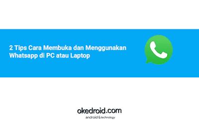 2 Tips Cara Membuka Mengakses Mengecek Menggunakan WhatsApp di PC Komputer atau Laptop Windows Browser