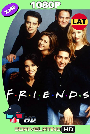Friends (1994-2004) Serie Completa 1080p X265 Latino-Ingles MKV