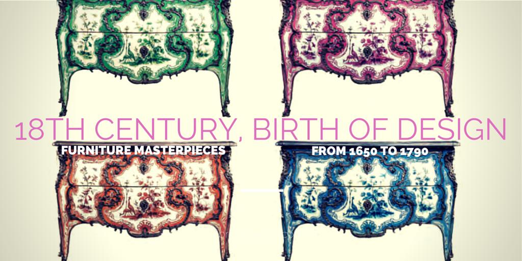 18th century  Birth of Design  Furniture Masterpieces 1650 1789. 18th century  Birth of Design  Furniture Masterpieces 1650 1789