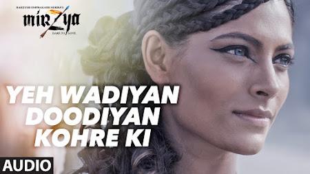 Yeh Wadiyan Doodiyan Kohre Ki - Mirzya (2016)