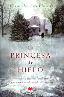 La princesa de hielo : misterios y secretos familiares en una emocionante novela de suspense / Camila Läckberg
