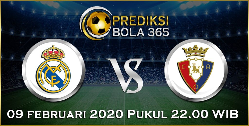 Prediksi Skor Bola Osasuna vs Real Madrid 09 February 2020