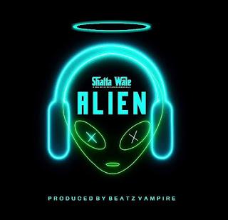 Shatta Wale - Alien (The Lyrics)