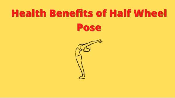 Ardha Chakrasana steps benefits and precautions