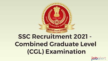 SSC Recruitment 2021 - Combined Graduate Level (CGL) Examination