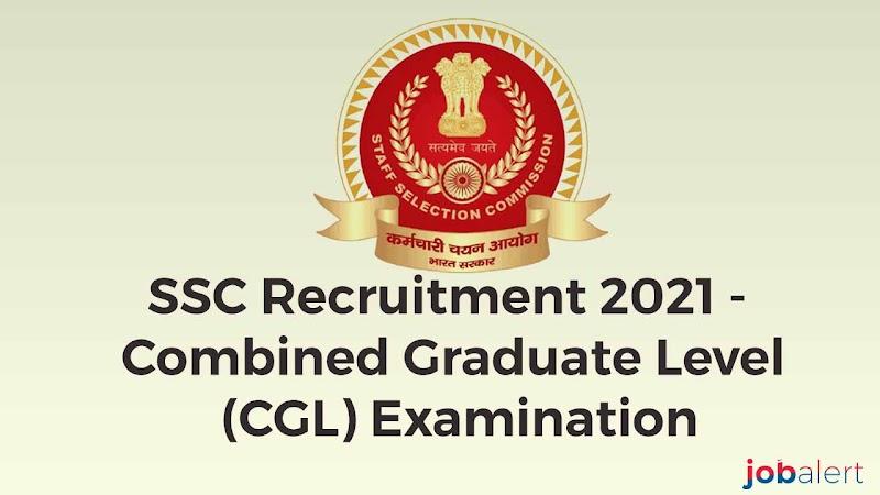 SSC Recruitment 2021 - Combined Graduate Level (CGL) Examination
