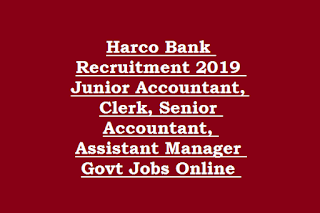 Harco Bank Recruitment 2019 Junior Accountant, Clerk, Senior Accountant, Assistant Manager Govt Jobs Online Form