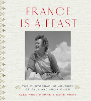 Alex Prud'Homme and Katie Pratt's France Is a Feast: The Photographic Journey of Paul and Julia Child