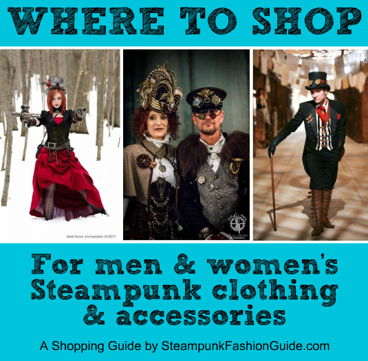 Guide to where to shop online for steampunk clothing and accessories for men and women