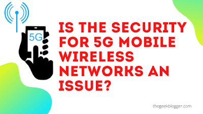 Is the security for 5G mobile wireless networks an issue?