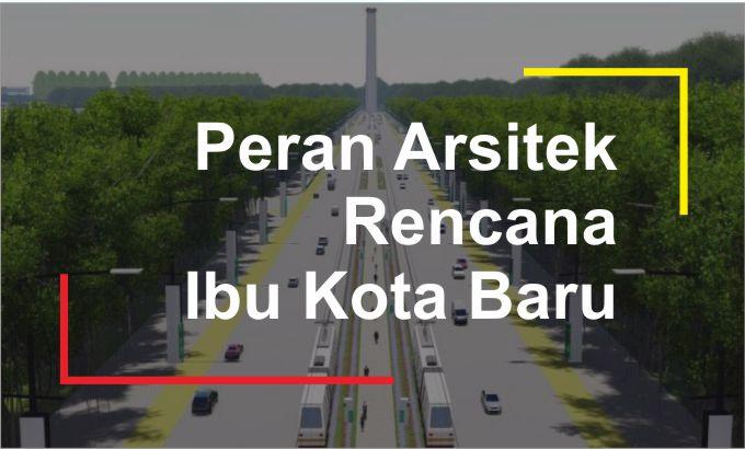 peran arsitek dalam desain ibu kota baru indonesia