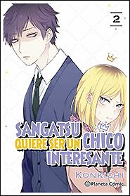 Sangatsu quiere ser un chico interesante #2