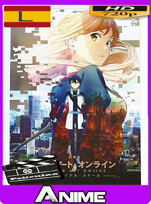 Sword Art Online Movie: Ordinal Scale (2017) ​HD [720P] subtitulada [GoogleDrive-Mega]