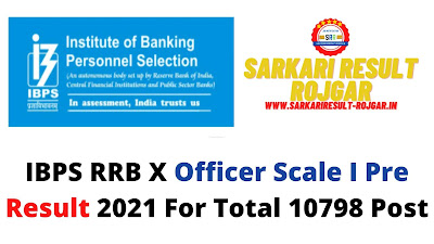 IBPS RRB X Officer Scale I Pre Result 2021 For Total 10798 Post