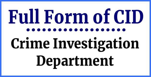 Full form of CID- Crime Investigation Department