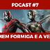 PDcast #7 - Homem Formiga e a Vespa