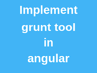 Implement grunt tool in angular - laxman chavda