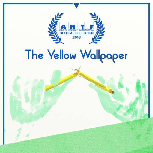 The Yellow Wallpaper | 2016 Atlanta Musical Theatre Festival