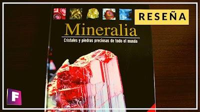 Reseña del libro: Mineralia - cristales y piedras preciosas de todo el mundo