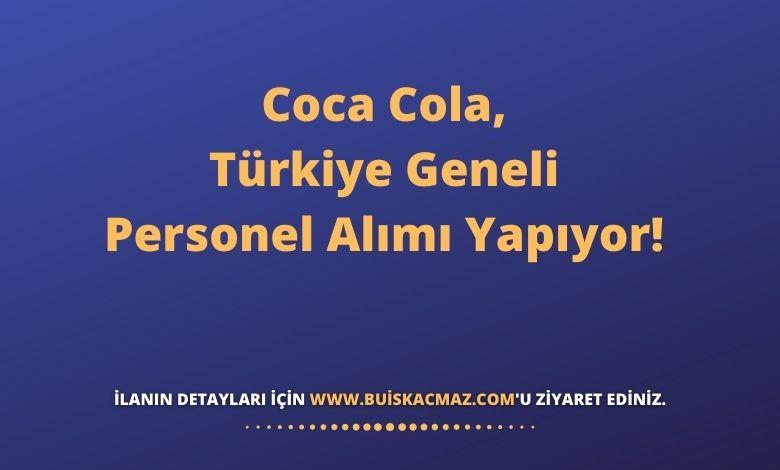 Coca Cola, Türkiye Geneli Personel Alımı Yapıyor!