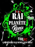 Planète Rai Remix 2020 Vol 07