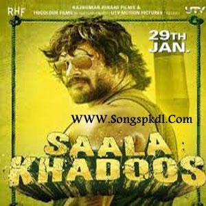 Saala Khadoos Songs.pk | Saala Khadoos movie songs | Saala Khadoos songs pk mp3 free download