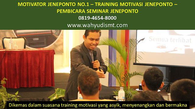 MOTIVATOR JENEPONTO, TRAINING MOTIVASI JENEPONTO, PEMBICARA SEMINAR JENEPONTO, PELATIHAN SDM JENEPONTO, TEAM BUILDING JENEPONTO