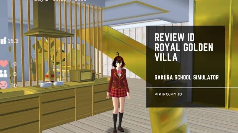 Review ID Royal Golden Villa (RGV) Sakura School Simulator