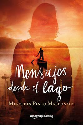 LIBRO - Mensajes desde el lago  Mercedes Pinto Maldonado  (Amazon Publishing - 27 Septiembre 2016)  NOVELA | Cartas a una extraña 2  Edición papel & digital ebook kindle  Comprar en Amazon España